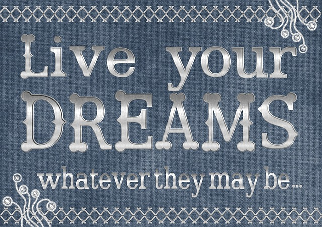 Live your dreams!!